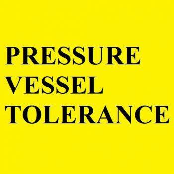 Pressure Vessel Tolerance