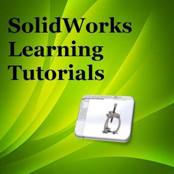 Tutorials for SolidWorks Learning