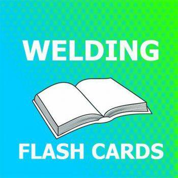 WELDING Flashcards 2018 Ed